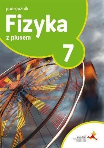 Fizyka z plusem SP kl. 7 Podręcznik - K. Horodecki, A. Ludwikowski
