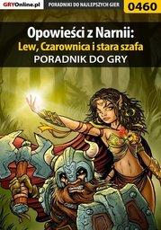 Opowieści z Narnii: Lew, Czarownica i stara szafa - poradnik do gry - Ebook.