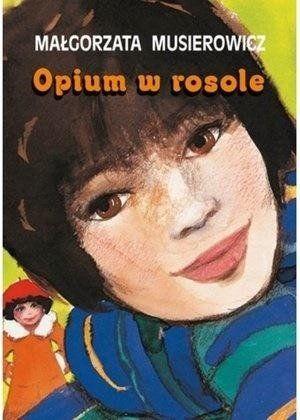 Opium w rosole - Małgorzata Musierowicz