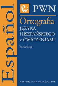 Ortografia języka hiszpańskiego z ćwiczeniami ZAKŁADKA DO KSIĄŻEK GRATIS DO KAŻDEGO ZAMÓWIENIA