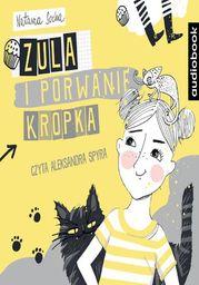 Zula i porwanie Kropka - Audiobook.