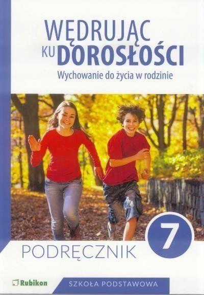 Wędrując ku dorosłości SP 7 pod. NPP RUBIKON - Teresa Król