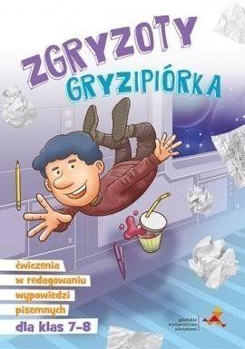 Zgryzoty Gryzipiórka Ćwiczenia w redagowaniu wypowiedzi pisemnych dla klas 7-8 - Katarzyna Skurkiewicz