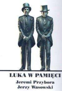 Luka w pamięci - Roman Dziewoński, Xymena Zaniewska-Chwedczuk, Mariusz Chwedczuk