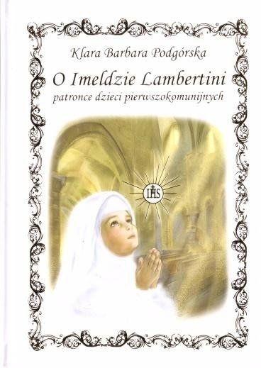 O Imeldzie Lambertini patronce dzieci... - Klara Barbara Podgórska
