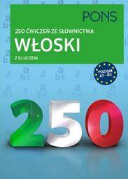 Włoski 250 ćwiczeń ze słownictwa z kluczem ZAKŁADKA DO KSIĄŻEK GRATIS DO KAŻDEGO ZAMÓWIENIA