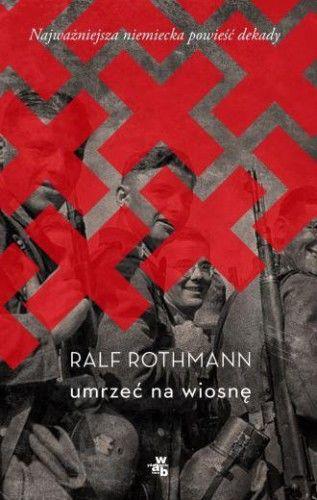 Umrzeć na wiosnę Ralf Rothmann
