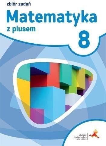 Matematyka z plusem SP kl. 8 Zbiór zadań - M. Braun, J. Lech, M. Pisarski