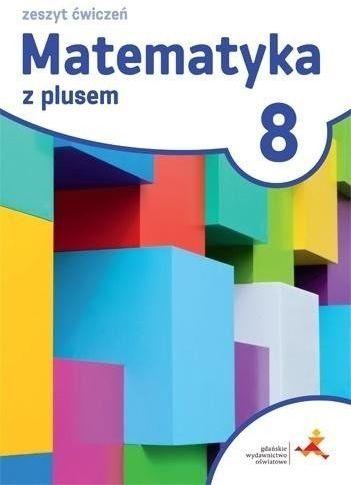 Matematyka z plusem SP kl. 8 Zeszyt ćwiczeń - Małgorzata Dobrowolska, Marcin Karpiński, Marta Jucewicz
