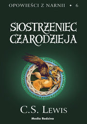 Opowieści z Narnii (Tom 6). Opowieści z Narnii. Siostrzeniec Czarodzieja - Audiobook.