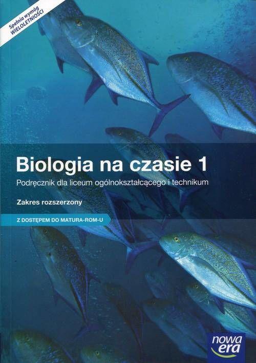 Biologia na czasie 1 Podręcznik dla liceum ogólnokształcącego i technikum Zakres rozszerzony z dostępem do Matura-ROM-U