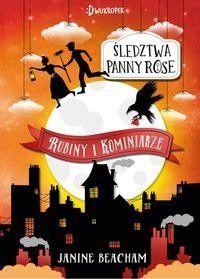 Śledztwa panny Rose. Rubiny i kominiarze - Janine Beacham, Magdalena Korobkiewicz