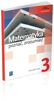 Matematyka poznać zrozumieć kl.3 szk.śr-zbiór zadań zakres rozszerzony