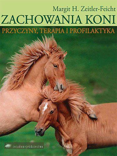 Książka ZACHOWANIA KONI - Margit H. Zeitler-Feicht