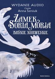 Zamek Soria Moria cz. 1. Baśnie norweskie - Audiobook.