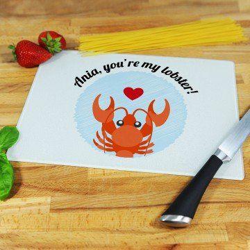 You re my lobster! - deska do krojenia