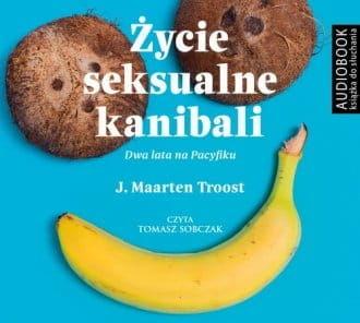 Życie seksualne kanibali J. Maarten Troost Audiobook mp3 CD