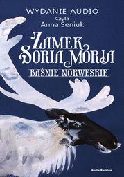 Zamek Soria Moria cz. 2. Baśnie norweskie - Audiobook.
