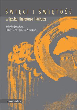 Święci i świętość w języku, literaturze i kulturze - Ebook.