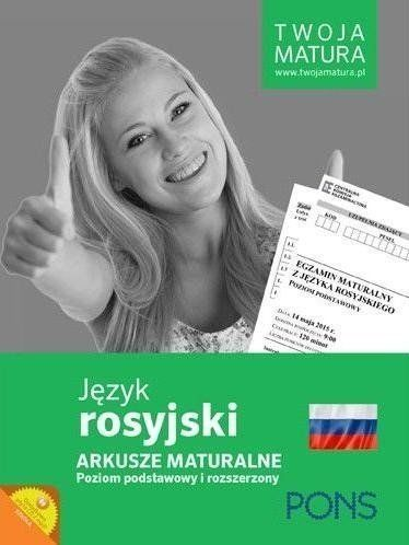 PONS Twoja Matura Język Rosyjski Arkusze maturalne poziom pods/rozsz. - praca zbiorowa