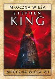 Mroczna wieża Tom 7 Mroczna wieża ZAKŁADKA DO KSIĄŻEK GRATIS DO KAŻDEGO ZAMÓWIENIA