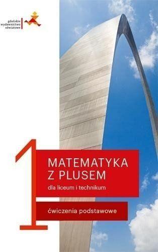 Matematyka z plusem 1. Liceum i technikum. Ćwiczenia podstawowe - Małgorzata Dobrowolska, Marcin Karpiński, Jacek Lech