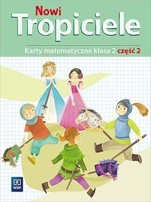 Nowi Tropiciele SP 2 Matematyka ćwiczenia cz.2 - Beata Szpakowska, Dorota Zdunek