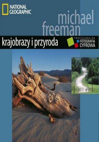 Profesjonalna fotografia cyfrowa. Krajobrazy i przyroda - dostawa GRATIS!.