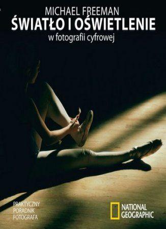 Światło i oświetlenie w fotografii cyfrowej - dostawa GRATIS!.