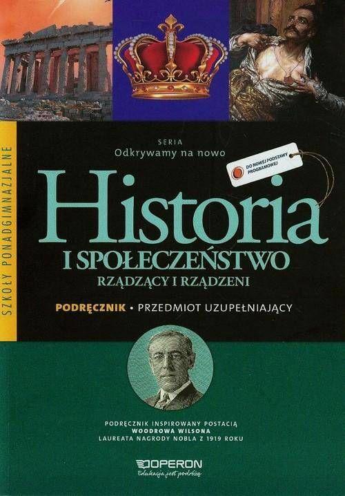 Odkrywamy na nowo Przedmiot uzupełniający Historia i społeczeństwo Rządzący i rządzeni Podręcznik