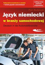 Język niemiecki w branży samochodowej ZAKŁADKA DO KSIĄŻEK GRATIS DO KAŻDEGO ZAMÓWIENIA