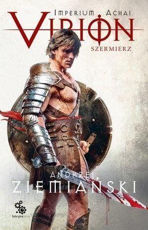 Imperium Achai Virion Tom 4 Szermierz - Andrzej Ziemiański