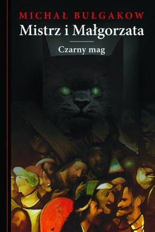 Mistrz i Małgorzata. Czarny Mag - Ebook.