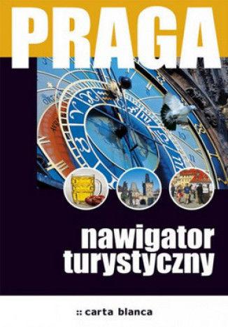 Praga. Nawigator turystyczny - dostawa GRATIS!.