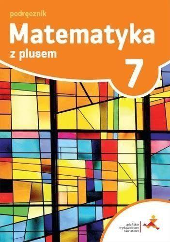 Matematyka SP 7 Z plusem Podr. w.2017 GWO - M. Dobrowolska (red.)