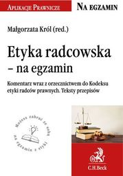 Etyka radcowska - na egzamin. Tekst ustawy komentarz orzecznictwo - Ebook.
