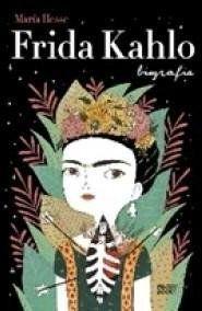 Frida Kahlo. Biografia - Mara Hesse