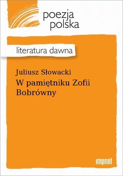 W pamiętniku Zofii Bobrówny - Juliusz Słowacki - ebook
