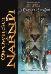 Opowieści z Narnii (Tom 1). Opowieści z Narnii. Tom 1. Lew, Czarownica i stara szafa - Ebook.