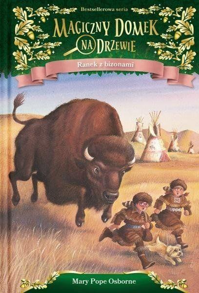 Magiczny domek na drzewie T.18 Ranek z bizonami - Mary Pope Osborne