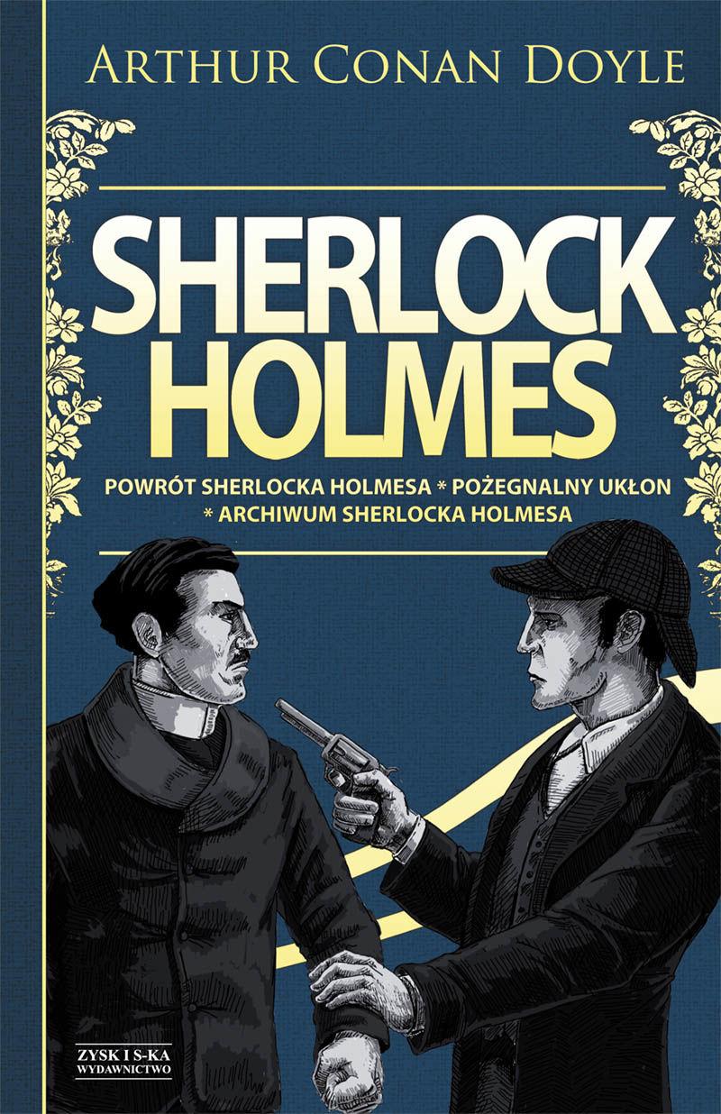 Sherlock Holmes T.3: Powrót Sherlocka Holmesa. Pożegnalny ukłon. Archiwum Sherlocka Holmesa DODRUK - Arthur Conan Doyle - ebook