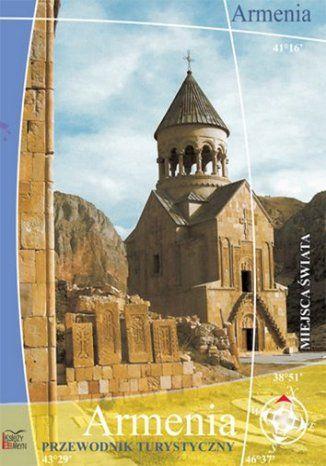 Armenia. Przewodnik turystyczny - dostawa GRATIS!.