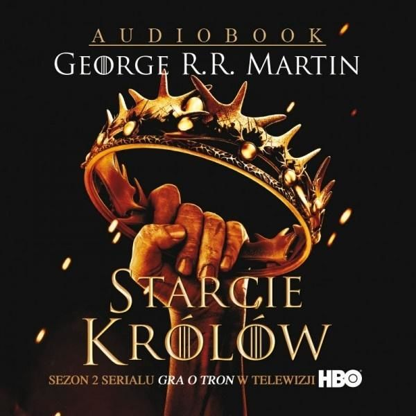 Pieśń lodu i ognia T.2 Starcie królów audiobook ZAKŁADKA DO KSIĄŻEK GRATIS DO KAŻDEGO ZAMÓWIENIA