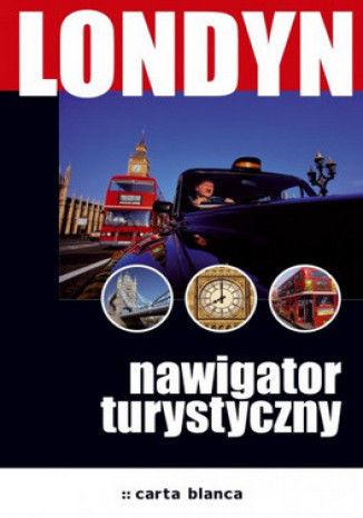 Londyn. Nawigator turystyczny - dostawa GRATIS!.