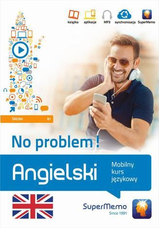 Angielski No problem! Mobilny kurs językowy (poziom średni B1) - Ebook.