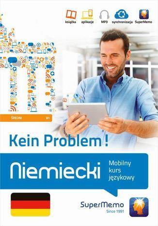 Niemiecki Kein Problem! Mobilny kurs językowy (poziom średni B1) - Ebook.