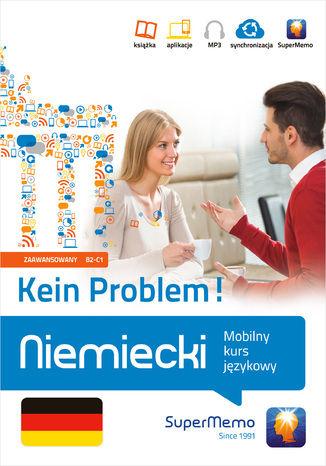 Niemiecki Kein Problem! Mobilny kurs językowy (poziom zaawansowany B2-C1) - Ebook.