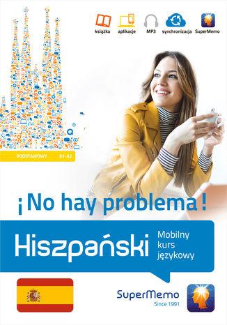 Hiszpański No hay problema! Mobilny kurs językowy (poziom podstawowy A1-A2) - Ebook.