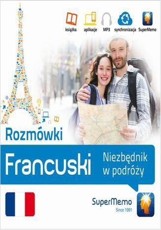 Rozmówki: Francuski Niezbędnik w podróży - Ebook.