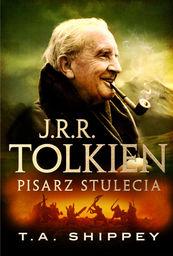 J.R.R. Tolkien Pisarz stulecia ZAKŁADKA DO KSIĄŻEK GRATIS DO KAŻDEGO ZAMÓWIENIA